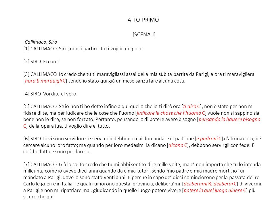 ATTO PRIMO [SCENA I] Callimaco, Siro
